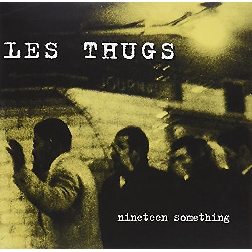 Alliance Les Thugs - Nineteen Somthing