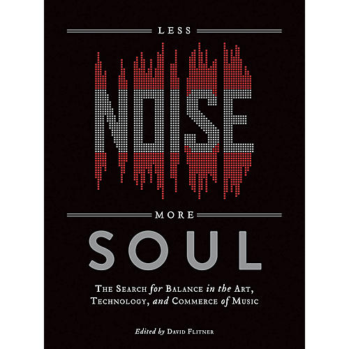 Hal Leonard Less Noise, More Soul Book Series Softcover Written by David Flitner