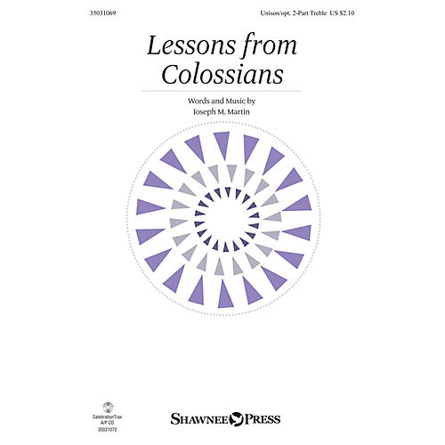 Shawnee Press Lessons from Colossians Unison/2-Part Treble composed by Joseph M. Martin