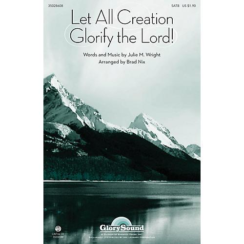 Shawnee Press Let All Creation Glorify the Lord SATB arranged by Brad Nix