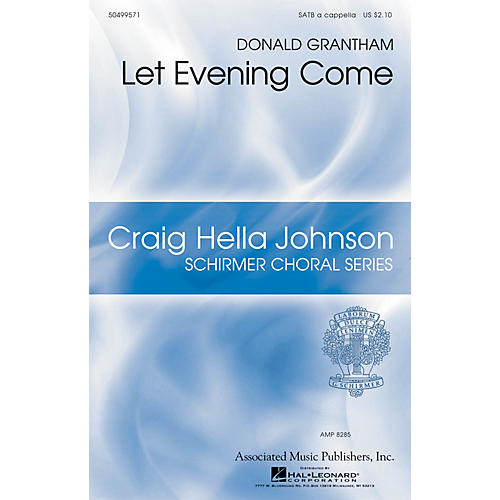G. Schirmer Let Evening Come (Craig Hella Johnson Choral Series) SATB a cappella composed by Donald Grantham