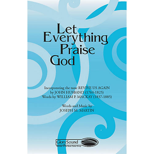 Shawnee Press Let Everything Praise God SATB composed by Joseph M. Martin