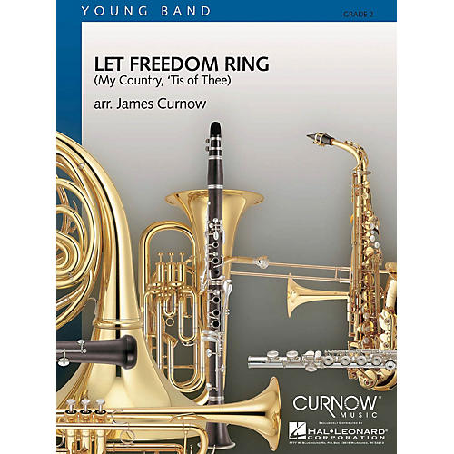 Curnow Music Let Freedom Ring (My Country, 'Tis of Thee) Concert Band Level 2 Composed by James Curnow