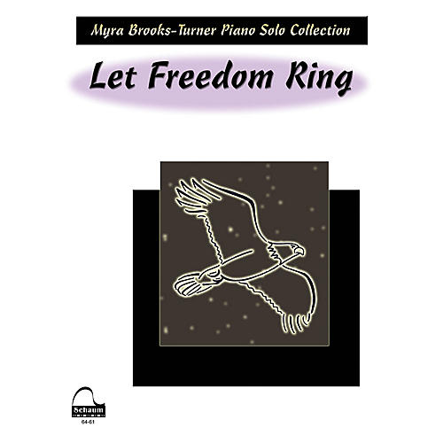 SCHAUM Let Freedom Ring (Schaum Level 5 Piano Solo) Educational Piano Book by Myra Brooks-Turner