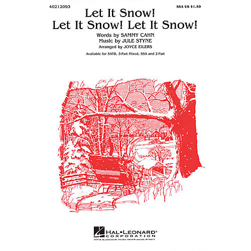 Hal Leonard Let It Snow! Let It Snow! Let It Snow! (SATB) SATB Arranged by Joyce Eilers