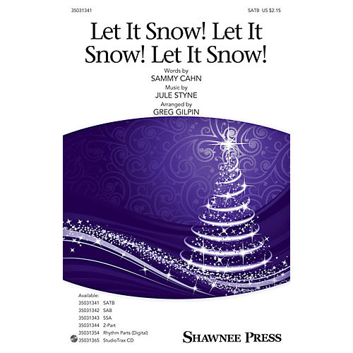 Shawnee Press Let It Snow! Let It Snow! Let It Snow! SATB arranged by Greg Gilpin
