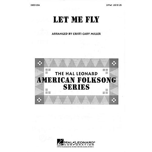Hal Leonard Let Me Fly 2-Part arranged by Cristi Cary Miller