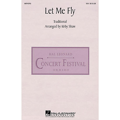 Hal Leonard Let Me Fly SSA arranged by Kirby Shaw