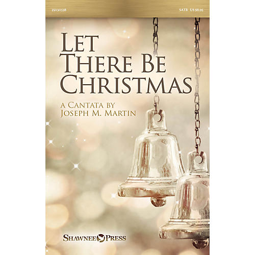 Shawnee Press Let There Be Christmas SPLIT TRAX Composed by Joseph M. Martin