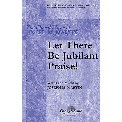 Shawnee Press Let There Be Jubilant Praise! SATB composed by Joseph M. Martin
