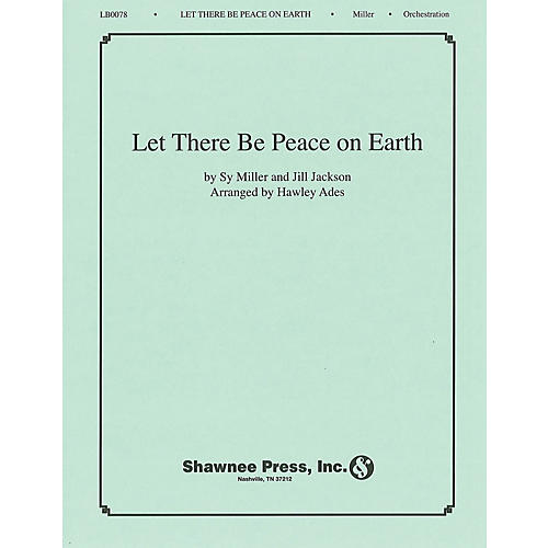 Shawnee Press Let There Be Peace on Earth (Concert Band (to accompany choral)) Score & Parts arranged by Hawley Ades