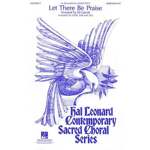 Hal Leonard Let There Be Praise SATB by Sandi Patti arranged by Ed Lojeski