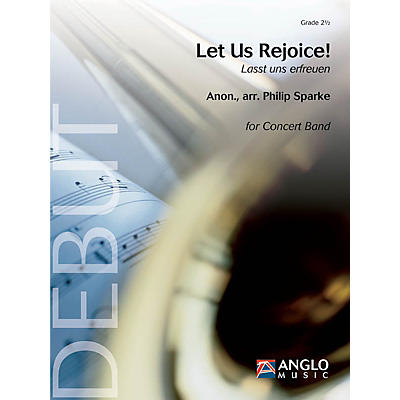 Anglo Music Press Let Us Rejoice! (Lasst uns erfreuen) (Grade 2.5 - Score Only) Concert Band Level 2.5 by Philip Sparke