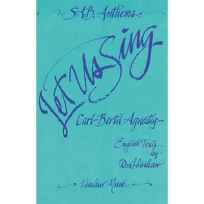 Hinshaw Music Let Us Sing (SAB Anthems) SAB composed by Carl-Bertil Agnestig