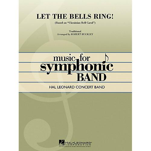 Hal Leonard Let the Bells Ring! (Based on Ukrainian Bell Carol) Concert Band Level 4 Composed by Robert Buckley