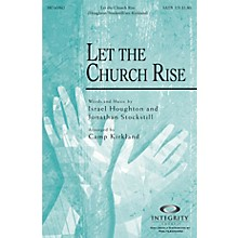 Integrity Music Let the Church Rise SPLIT TRAX Arranged by Camp Kirkland
