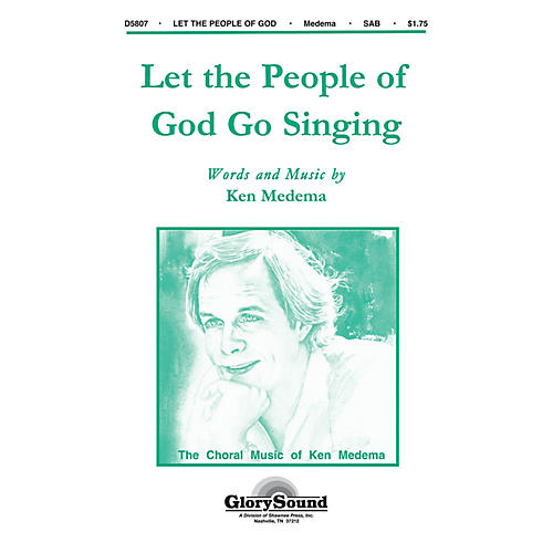 Shawnee Press Let the People of God Go Singing SAB composed by Ken Medema