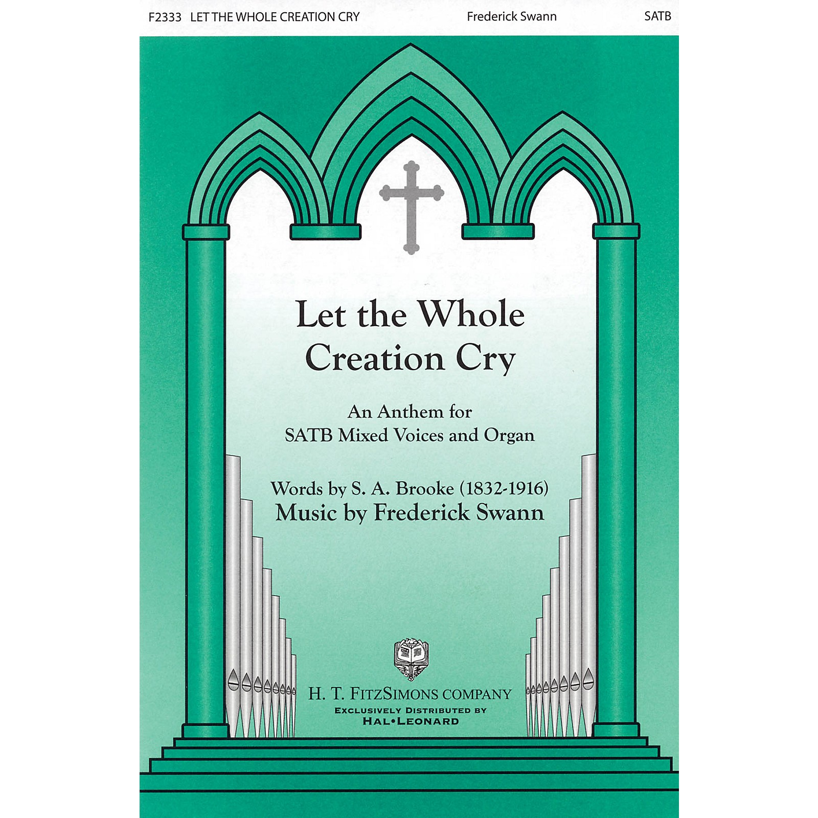 H.T. FitzSimons Company Let the Whole Creation Cry SATB composed by Fred Swann