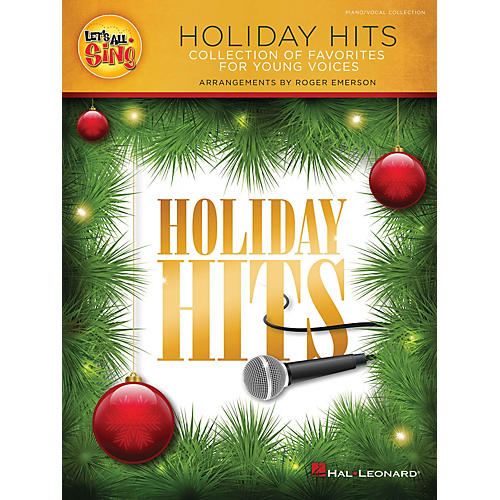 Hal Leonard Let's All Sing Holiday Hits (Collection of Favorites for Young Voices) Piano/Vocal by Roger Emerson