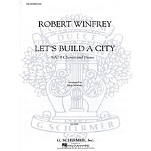 G. Schirmer Let's Build A City SATB composed by R Winfrey