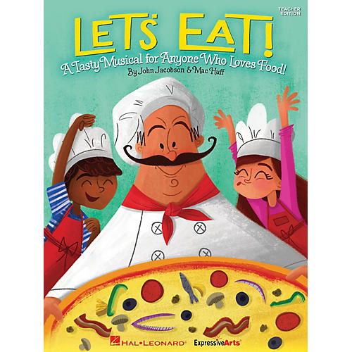 Hal Leonard Let's Eat! (A Tasty Musical for Anyone Who Loves Food!) TEACHER ED Composed by John Jacobson
