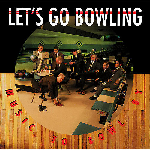 Alliance Let's Go Bowling - Music to Bowl By