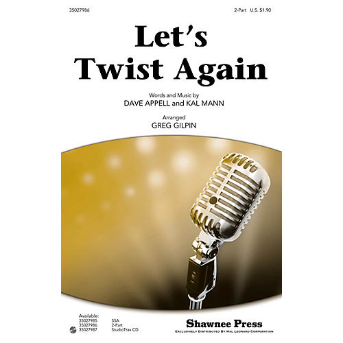 Shawnee Press Let's Twist Again 2-Part by Chubby Checker arranged by Greg Gilpin