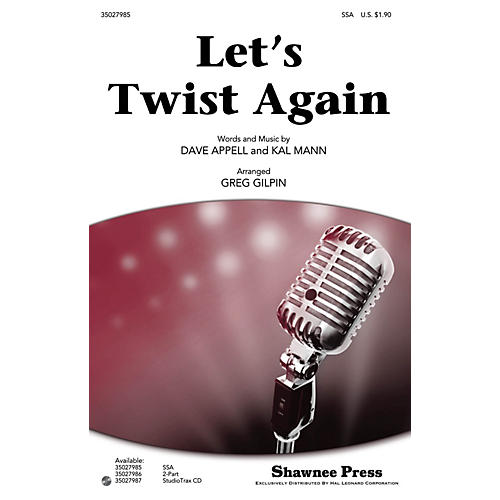Shawnee Press Let's Twist Again Studiotrax CD by Chubby Checker Arranged by Greg Gilpin