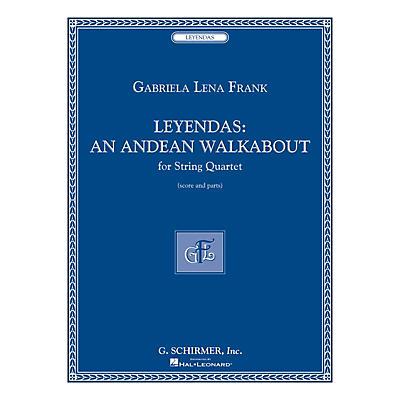 G. Schirmer Leyendas - An Andean Walkabout (String Quartet Score and Parts) String Series by Gabriela Lena Frank
