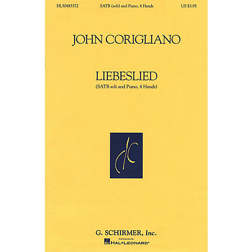 G. Schirmer Liebeslied (SATB and Piano, 4 Hands) SATB composed by John Corigliano