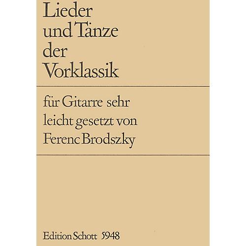 Schott Lieder Und Tanze Der Vorklassik (Guitar) Schott Series Softcover