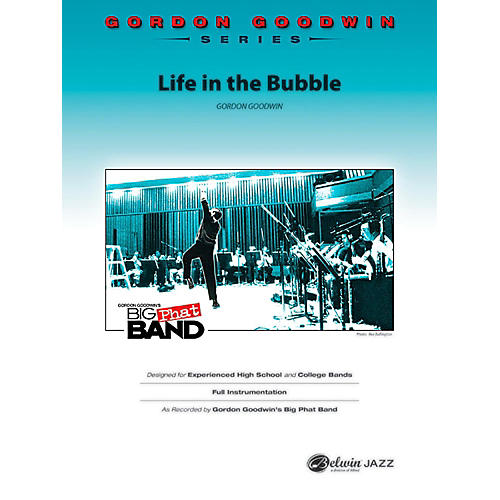 BELWIN Life in the Bubble Jazz Ensemble Grade 6 (Professional / Very Advanced)