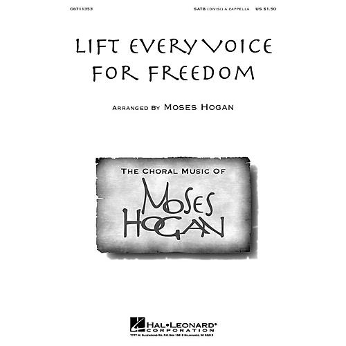Hal Leonard Lift Every Voice for Freedom (SATB divisi) SATB DV A Cappella arranged by Moses Hogan