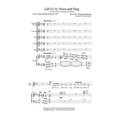 Edward B. Marks Music Company Lift Ev'ry Voice and Sing SATB Composed by J. Rosamond Johnson Arranged by Zanaida Robles