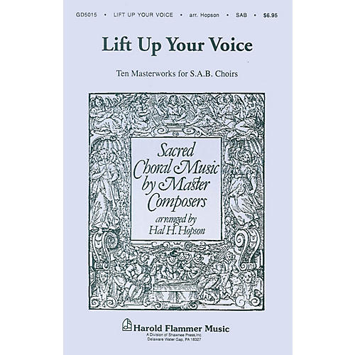 Shawnee Press Lift Up Your Voice (Sacred Choral Music by Master Composers) SAB arranged by Hal H. Hopson