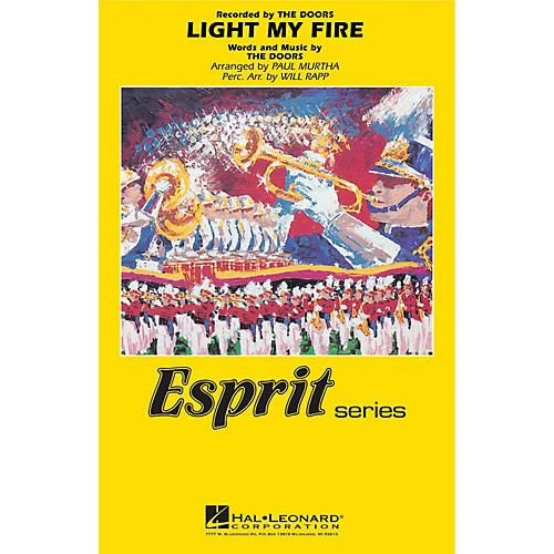 Hal Leonard Light My Fire Marching Band Level 3 by The Doors Arranged by Paul Murtha