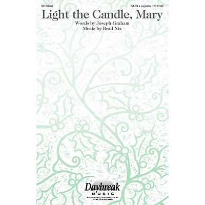 Daybreak Music Light the Candle, Mary SATB a cappella composed by Brad Nix