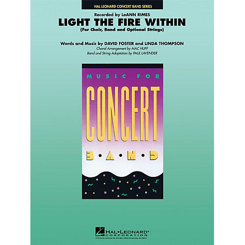 Hal Leonard Light the Fire Within Concert Band Level 4 by Lee Ann Rimes Arranged by Mac Huff