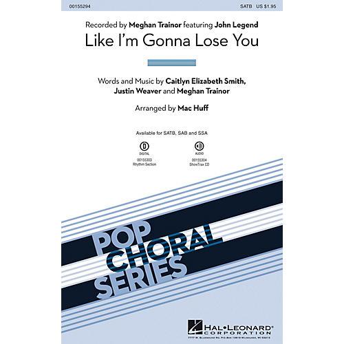 Hal Leonard Like I'm Gonna Lose You ShowTrax CD by Meghan Trainor Arranged by Mac Huff
