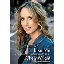 Hal Leonard Like Me (Confessions of a Heartland Country Singer) Book Series Softcover Written by Chely Wright