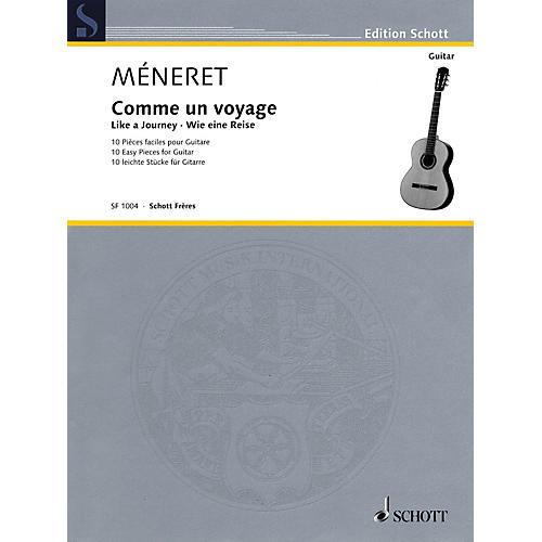 Schott Like a Journey (Comme un voyage) (10 Easy Pieces for Guitar) Schott Series Softcover by Laurent Méneret