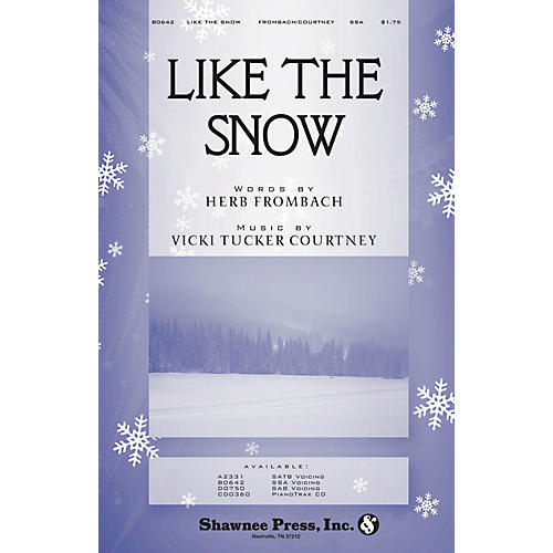 Shawnee Press Like the Snow SAB composed by Vicki Tucker Courtney