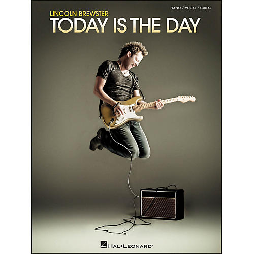 Hal Leonard Lincoln Brewster - Today Is The Day arranged for piano, vocal, and guitar (P/V/G)