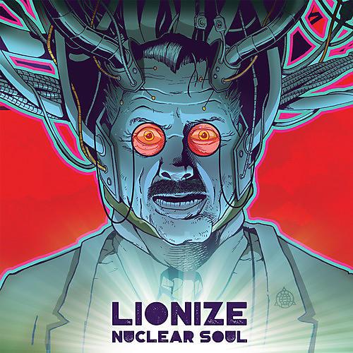 Alliance Lionize - Nuclear Soul