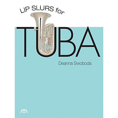 Meredith Music Lip Slurs for Tuba Meredith Music Resource Series Softcover Written by Deanna Swoboda
