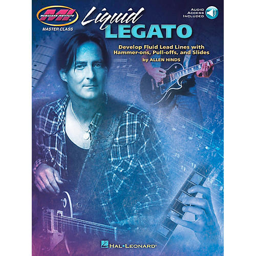 Hal Leonard Liquid Legato - Develop Fluid Lead Lines with Hammer-Ons, Pull-Offs and Slides Book/CD