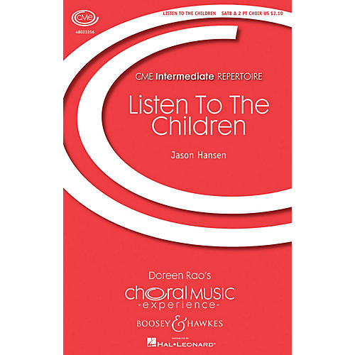 Boosey and Hawkes Listen to the Children (CME Intermediate) SATB/Childrens Choir composed by Jason Hansen
