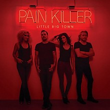 Little Big Town - Pain Killer