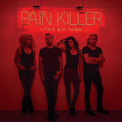 Alliance Little Big Town - Pain Killer