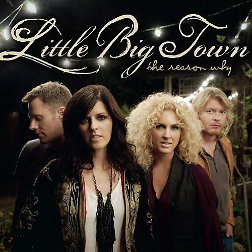 Alliance Little Big Town - The Reason Why